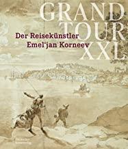 Grand Tour XXL: Der Reisekünstler Emel'jan Korneev