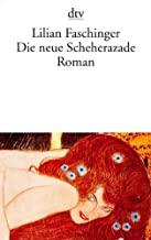 Die neue Scheherazade: Roman