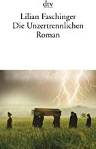 Die Unzertrennlichen: Roman