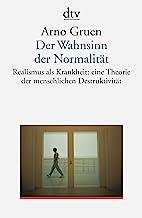 Der Wahnsinn der Normalität: Realismus als Krankheit: eine grundlegende Theorie zur menschlichen Destruktivität: 35002