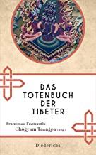 Das Totenbuch der Tibeter: Neuausgabe des Klassikers