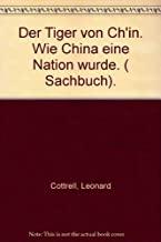 Der Tiger von Ch'in : wie China eine Nation wurde. Ins Dt. übertr. von Martin Schede, Knaur ; 3968 : Knaur-Sachbuch