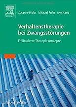 Verhaltenstherapie bei Zwangsstörungen: Fallbasierte Therapiekonzepte