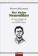Der kleine Neurotiker: Lexikon für Verrückte und solche, die es werden wollen