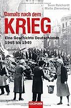 Damals nach dem Krieg: Eine Geschichte Deutschlands - 1945 bis 1949