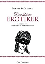 Der kleine Erotiker: Lexikon der unzüchtigen Vergnügungen