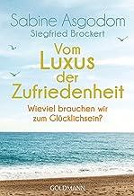 Vom Luxus der Zufriedenheit: Wie viel brauchen wir zum Glücklichsein?: 17521