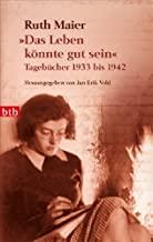 Das Leben konnte gut sein Tagebucher 1933 bis 1942