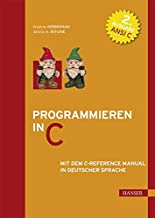 Programmieren in C. ANSI C (2. A.): Mit dem C-Reference Manual