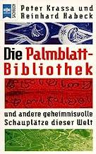 Die Palmblatt - Bibliothek und andere geheimnisvolle Schauplätze dieser Welt.