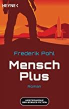 Mensch Plus: Meisterwerke der Science Fiction - Roman