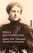 Luise von Toscana: Skandal am Königshof