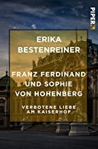 Franz Ferdinand und Sophie von Hohenberg: Verbotene Liebe am Kaiserhof