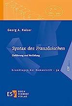 Syntax des Französischen: Einführung und Vertiefung (Grundlagen der Romanistik (GrR), Band 30)