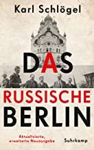 Das russische Berlin: Eine Hauptstadt im Jahrhundert der Extreme
