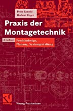 Praxis Der Montagetechnik: Produktdesign, Planung, Systemgestaltung