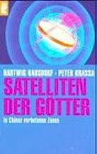 Satelliten der Götter. In Chinas verbotenen Zonen.