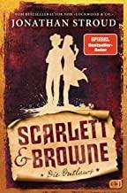 Scarlett & Browne - Die Outlaws: Mitreißende Fantasy für Fans von Lockwood & Co.: 1