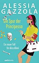 Die Spur der Principessa: Ein neuer Fall für Alice Allevi