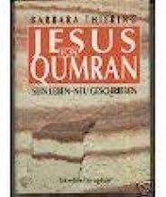 Jesus vom Qumran. Sein Leben - neu geschrieben