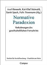 Normative Paradoxien: Verkehrungen des gesellschaftlichen Fortschritts: 32