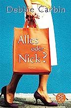 Alles oder Nick?: Roman