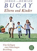 Eltern und Kinder: Vom Gelingen einer lebenslangen Beziehung