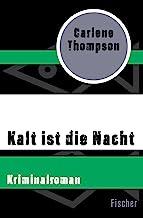 Kalt ist die Nacht: Kriminalroman