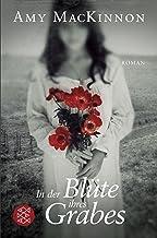 In der Blüte ihres Grabes: Roman