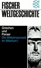 Fischer Weltgeschichte, Bd.5, Griechen und Perser, Die Mittelmeerwelt im Altertum, Bd. I
