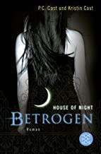 Betrogen: House of Night: 2