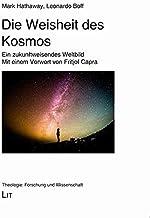 Die Weisheit des Kosmos: Ein zukunftweisendes Weltbild. Mit einem Vorwort von Fritjof Capra: 67