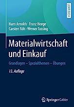 Materialwirtschaft und Einkauf: Grundlagen - Spezialthemen - Ãœbungen