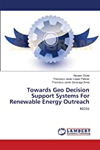 Towards Geo Decision Support Systems For Renewable Energy Outreach: REDSS