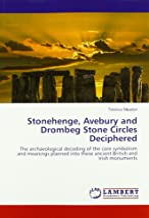 Meaden, T: Stonehenge, Avebury and Drombeg Stone Circles Dec