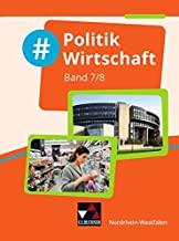 #Politik Wirtschaft NRW 7/8: Politik und Wirtschaft für die Realschule, Gesamtschule und Sekundarschule