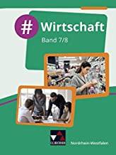 #Wirtschaft NRW 7/8: Wirtschaft für die Realschule, Gesamtschule und Sekundarschule