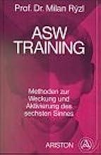 ASW-Training. Methoden zur Weckung und Aktivierung des 6. Sinnes