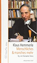 Menschliches & manches mehr: 100 Worte von Klaus Hemmerle