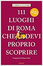 111 luoghi di Roma che devi proprio scporire NE