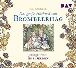 Das große Hörbuch von Brombeerhag: Ungekürzte Lesung mit Musik mit Iris Berben