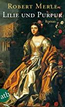 Lilie und Purpur: Roman: 10