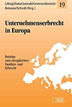 Unternehmenserbrecht in Europa: Beiträge zum europäischen Familien- und Erbrecht: 19