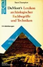 DuMont's Lexikon archäologischer Fachbegriffe und Techniken.