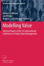 Modelling Value: Selected Papers of the 1st International Conference on Value Chain Management
