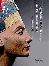 """Ã""""gyptisches Museum und Papyrussammlung im Neuen Museum: 100 Meisterwerke"""
