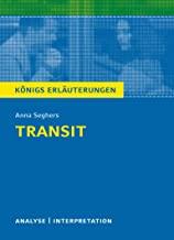 Transit: Textanalyse und Interpretation mit ausführlicher Inhaltsangabe und Abituraufgaben mit Lösungen