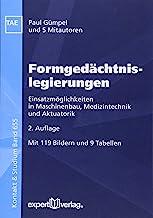 Formgedächtnislegierungen: Einsatzmöglichkeiten in Maschinenbau, Medizintechnik und Aktuatorik: 655