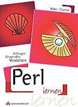 Perl lernen: Anfangen, Anwenden, Verstehen