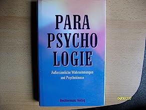 Parapsychologie - Außersinnliche Wahrnehmungen und Psychokinese.
